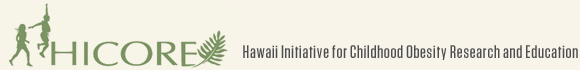 HICORE — Hawaii Initiative for Childhood Obesity Research and Education